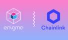 Enigma ve Chainlink Ortaklık Duyurusu Yaptılar