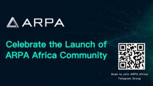 ARPA Küresel Topluluğun Bir Parçası Olarak Afrika Topluluğunun Lansmanını Açıkladı